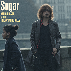 『Sugar』浅井健一&THE INTERCHANGE KILLS