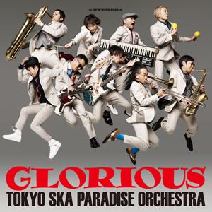 『GLORIOUS』東京スカパラダイスオーケストラ