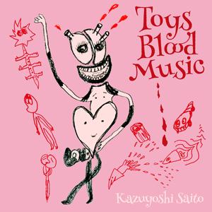 『Toys Blood Music』斉藤和義