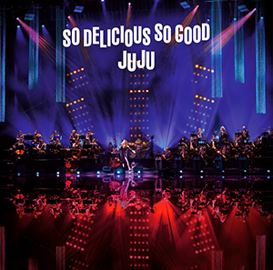 "『JUJU BIG BAND JAZZ LIVE ""So Delicious, So Good""』"